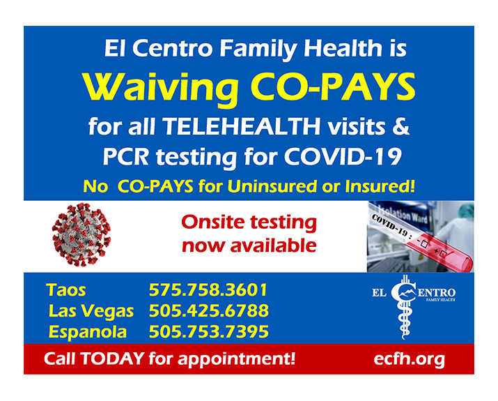 El Centro Family Health is Waiving Co-pays for all telehealth visits & pcr testing for COVID-19 No co-pays for uninsured or Insured. Onsite testing now available.